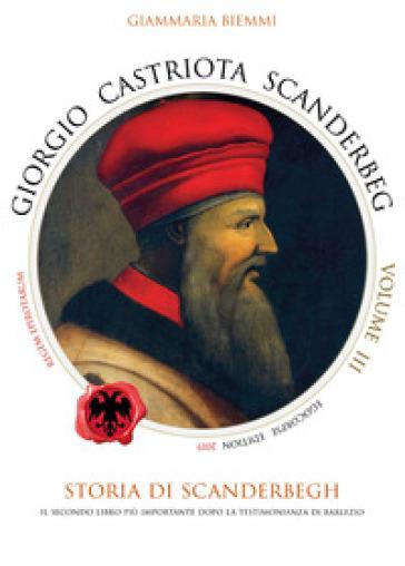 Giorgio Castriota Scanderbeg. 3. - Giammaria Biemmi | Kritjur.org