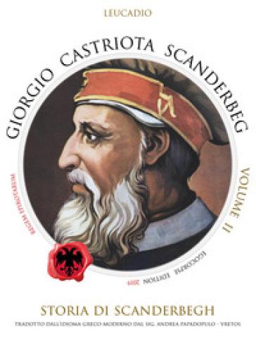 Giorgio Castriota Scanderbeg. 2. - Leucadio  