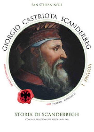 Giorgio Castriota Scanderbeg. 1. - Stilian Noli Fan pdf epub