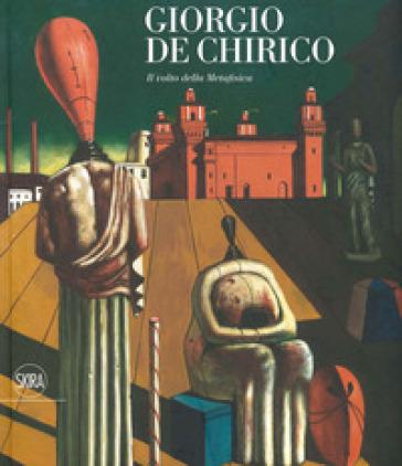 Giorgio De Chirico. Il volto della metafisica. Ediz. illustrata - V. Noel-Johnson | Thecosgala.com