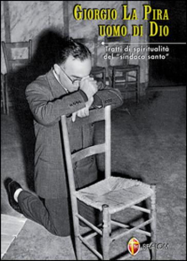 Giorgio La Pira uomo di Dio - Valerio Torreggiani |
