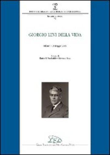 Giorgio Levi Della Vida (Milano, 19 maggio 2008) - E. I. Rambaldi |