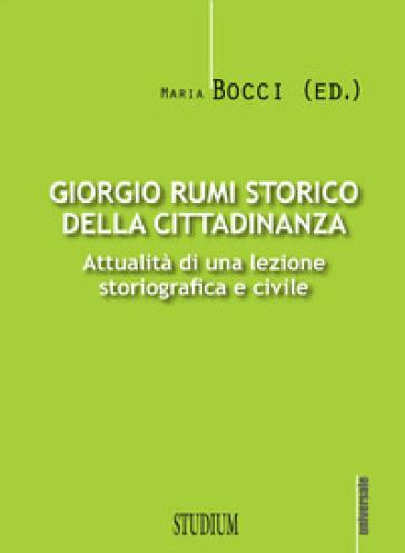 Giorgio Rumi storico della cittadinanza. Attualità di una lezione storiografica e civile - M. Bocci | Kritjur.org