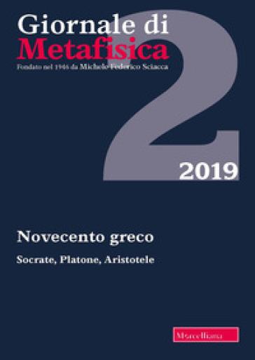 Giornale di metafisica (2019). 2: Novecento greco. Socrate, Platone, Aristotele