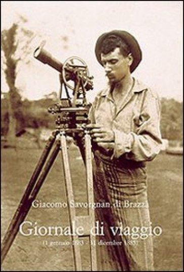 Giornale di viaggio (1 gennaio 1883 - 31 dicembre 1885) - Giacomo Savorgnan di Brazzà pdf epub