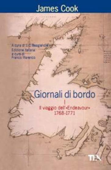 Giornali di bordo nei viaggi d'esplorazione. 1: Il viaggio dell'«Endeavour» 1768-1771 - James Cook |