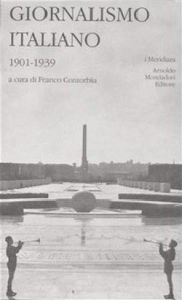 Giornalismo italiano. 2: 1901-1939 - F. Contorbia  