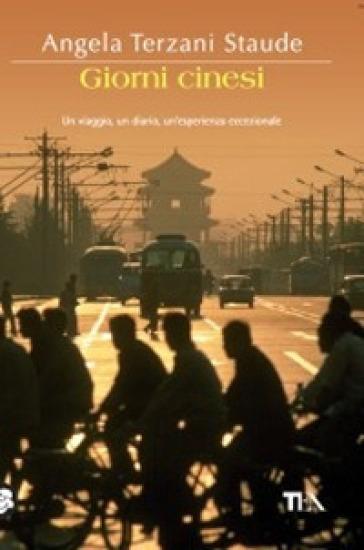 Giorni cinesi - Angela Terzani Staude  