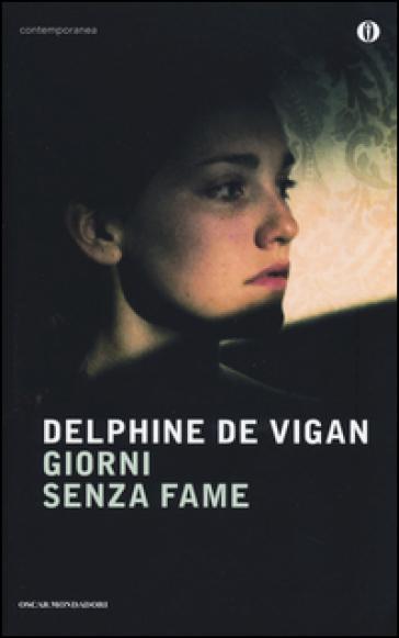 Giorni senza fame - Delphine de Vigan |