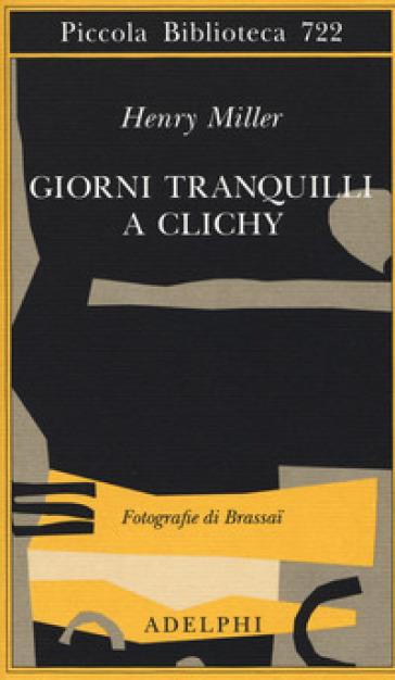Giorni tranquilli a Clichy - Henry Miller | Thecosgala.com