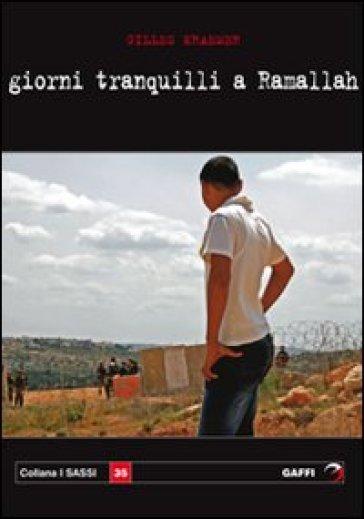 Giorni tranquilli a Ramallah - Gilles Kraemer |