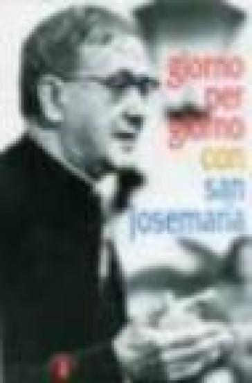 Giorno per giorno con san Josemaría - M. Dolz  