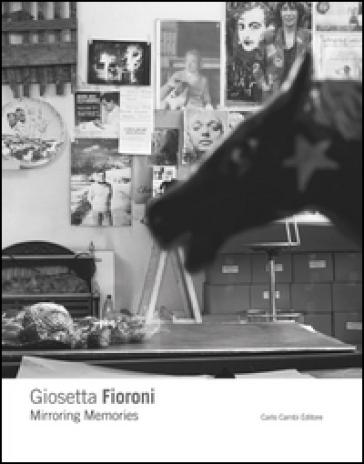 Giosetta Fioroni. Memorie allo specchio. Ediz. italiana e inglese - Marina Mojana |