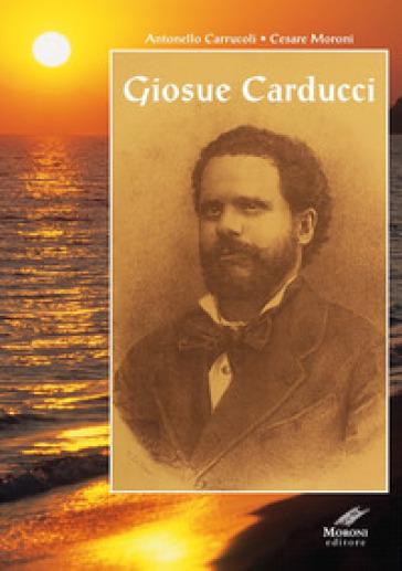 Giosuè Carducci. Ediz. integrale - Antonello Carrucoli pdf epub
