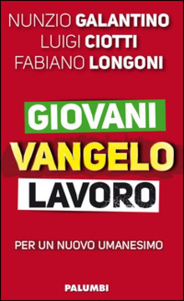 Giovani Vangelo lavoro - Luigi Ciotti |