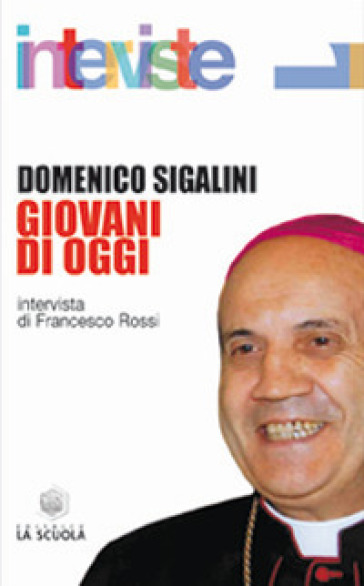 Giovani di oggi - Domenico Sigalini |