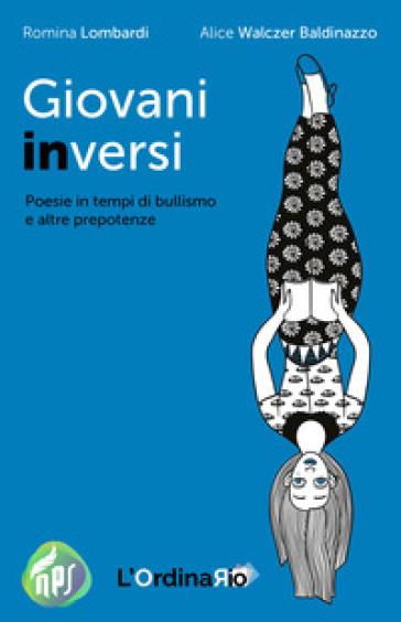 Giovani inversi. Poesie in tempi di bullismo e altre prepotenze - Romina Lombardi | Kritjur.org
