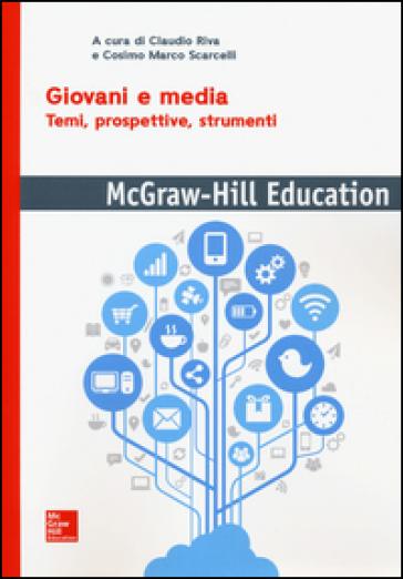Giovani e media. Temi, prospettive, strumenti - G. Riva  