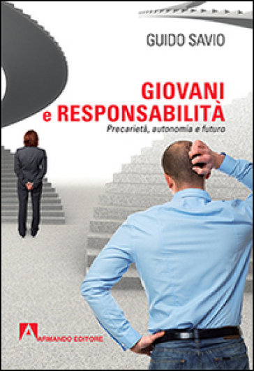Giovani e responsabilità. Precarietà, autonomia e futuro - Guido Savio | Thecosgala.com