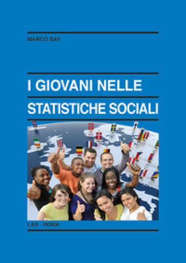 Giovani nelle statistiche sociali - Marco Bay |