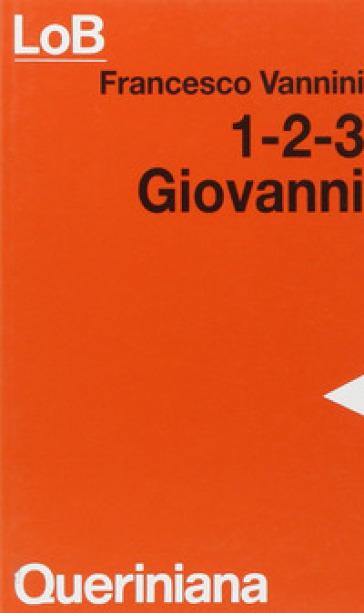 Giovanni 1-2-3 - Francesco Vannini |