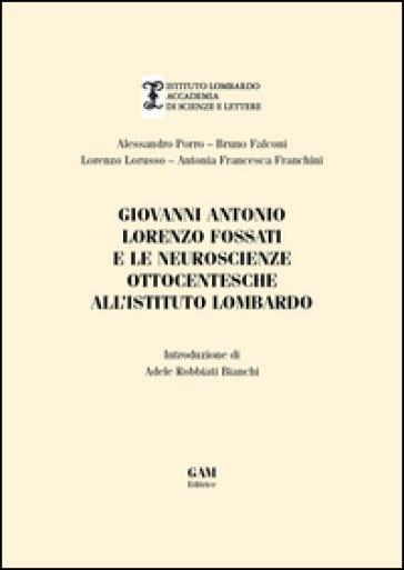 Giovanni Antonio Fossati e le neuroscienze ottocentesche all'Istituto Lombardo - Alessandro Porro pdf epub