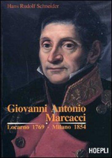 Giovanni Antonio Marcacci. Locarno 1769-Milano 1854 - Hans R. Schneider  