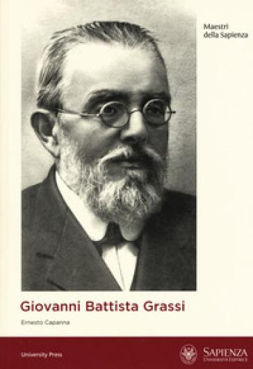 Giovanni Battista Grassi - Ernesto Capanna |