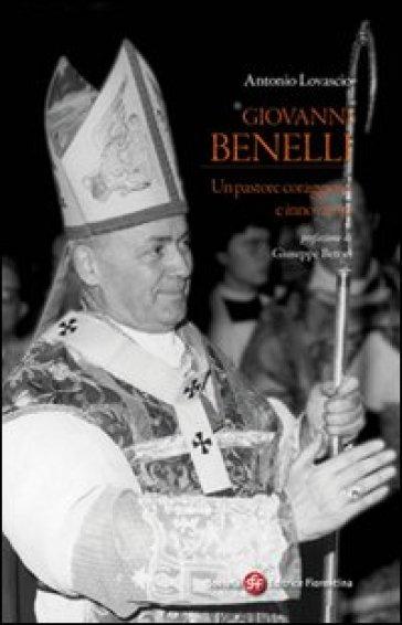 Giovanni Benelli. Un pastore coraggioso e innovatore - Antonio Lovascio   Jonathanterrington.com