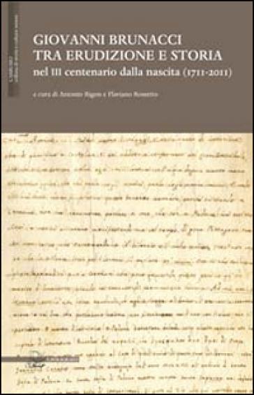 Giovanni Brunacci tra erudizione e storia nel 3° centenario dalla nascita (1711-2011) - A. Rigon |