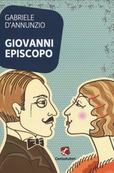 Giovanni Episcopo - Gabriele D'Annunzio  