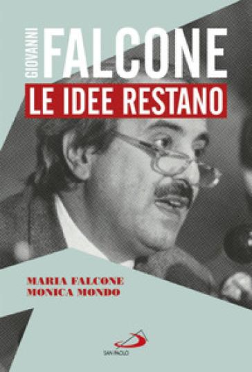 Giovanni Falcone. Le idee restano - Maria Falcone |