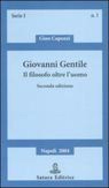 Giovanni Gentile. Il filosofo oltre l'uomo - Gino Capozzi | Kritjur.org