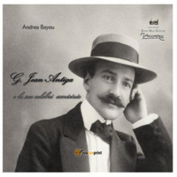 Giovanni Jean Antiga e le sue celebri amicizie - Andrea Bayou   Ericsfund.org