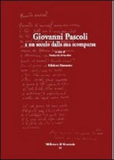 Giovanni Pascoli, a un secolo dalla sua scomparsa - R. Aymone   Rochesterscifianimecon.com