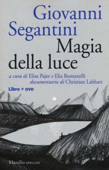 Giovanni Segantini. Magia della luce. Con DVD video - E. Pajer | Thecosgala.com