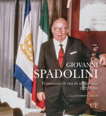 Giovanni Spadolini. Frammenti di vita di un italiano (1972-1994) - C. Ceccuti  