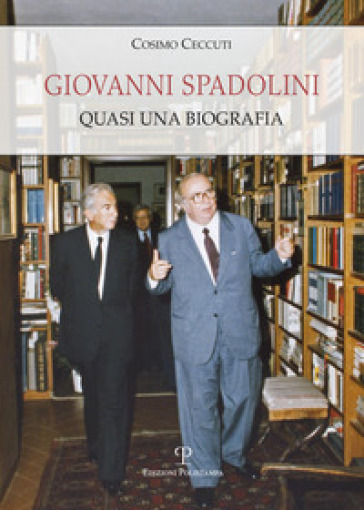 Giovanni Spadolini. Quasi una biografia - Cosimo Ceccuti | Kritjur.org