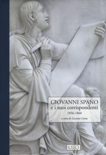 Giovanni Spano e i suoi corrispondenti. 3: 1856-1860 - Giovanni Spano |
