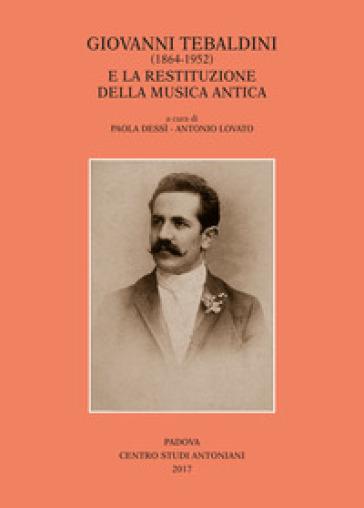 Giovanni Tebaldini (1864-1952) e la restituzione della musica antica - P. Dessì  