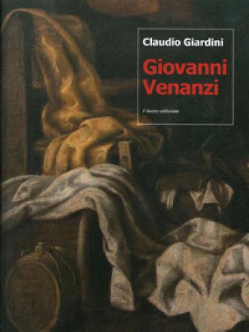 Giovanni Venanzi (Pesaro, 1627-1705). Propedeutica per un catalogo - Claudio Giardini |