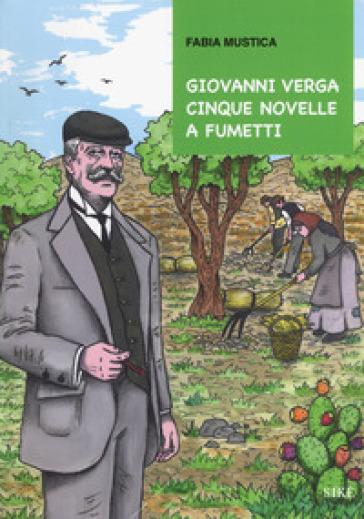 Giovanni Verga. Cinque novelle a fumetti - Fabia Mustica |
