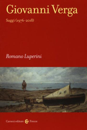 Giovanni Verga. Saggi (1976-2018) - Romano Luperini | Thecosgala.com