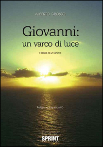Giovanni: un varco di luce - Alberto Grosso | Kritjur.org