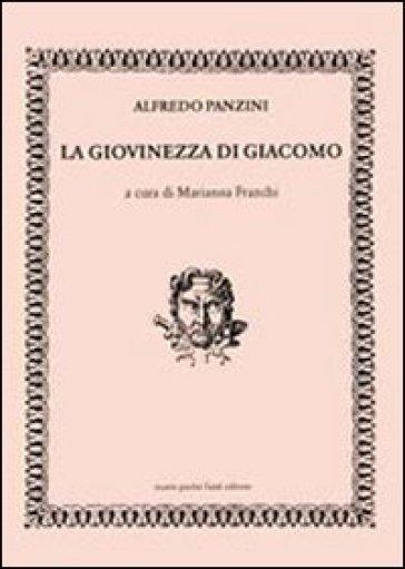Giovinezza di Giacomo (La) - Alfredo Panzini |