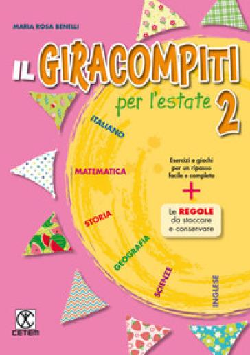 Il Giracompiti per l'estate. Per la Scuola elementare. 2. - M. Rosa Benelli | Ericsfund.org