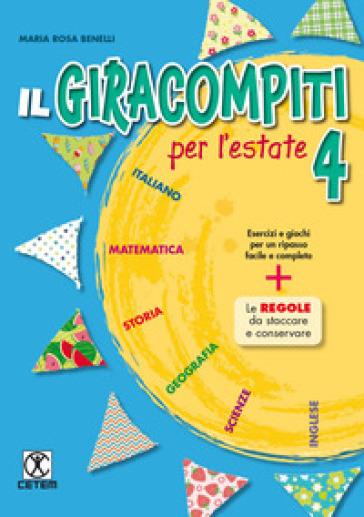 Il Giracompiti per l'estate. Per la Scuola elementare. 4. - M. Rosa Benelli pdf epub