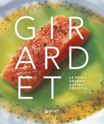 Girardet. La prima grande cucina creativa - A. Meldolesi | Thecosgala.com