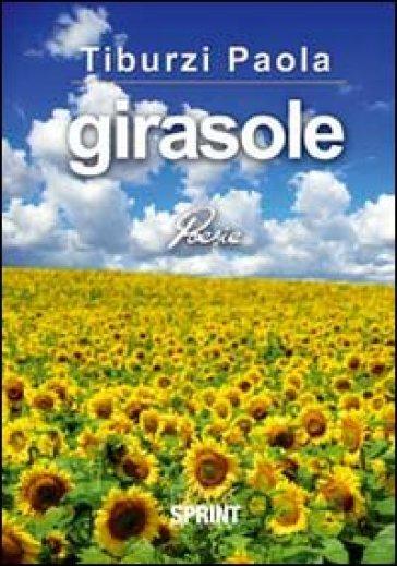 Girasole - Paola Tiburzi |