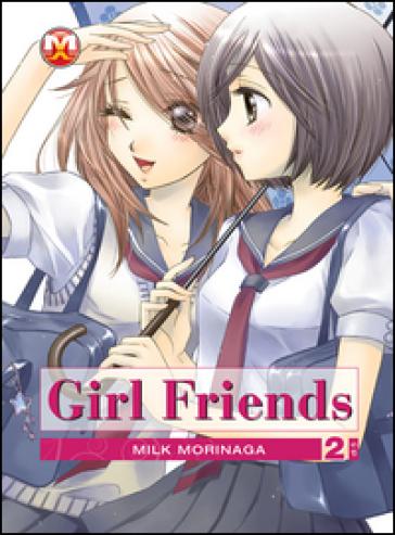 Girl friends. 2. - Milk Morinaga |